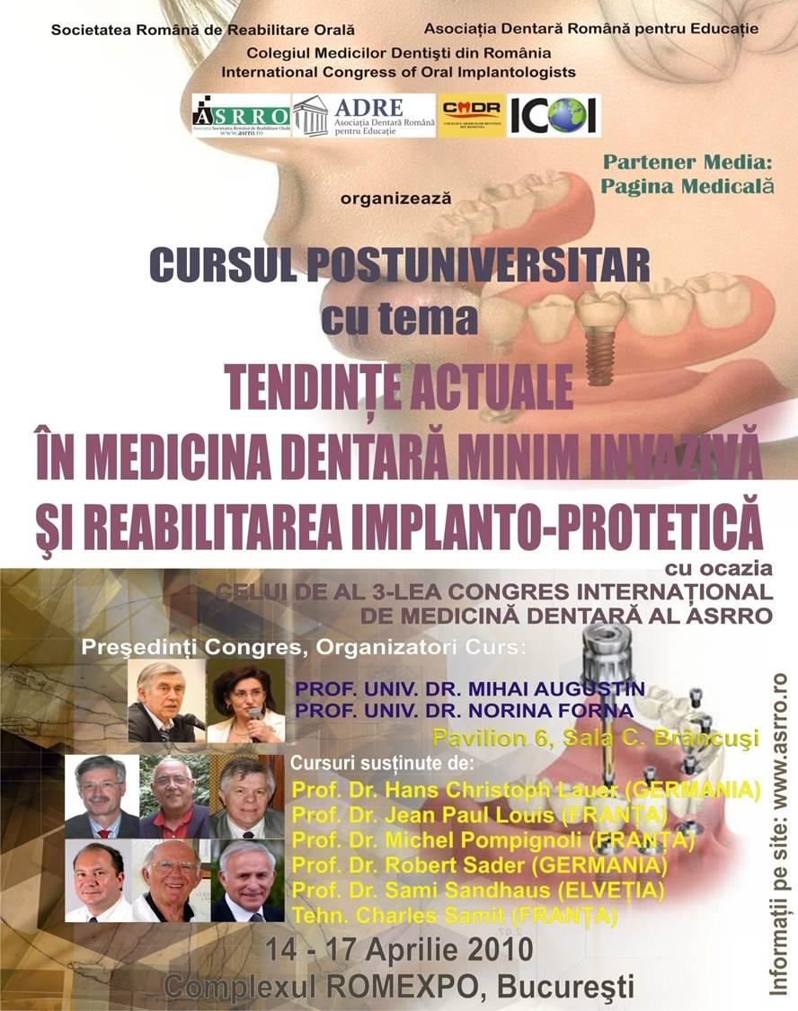 Congresul Internațional de Medicină Dentară – Tendințe actuale în medicina dentară minim invazivă în reabilitarea implanto-protetică, 14 – 17 aprilie, 2010, București